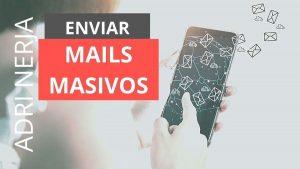 mails masivos