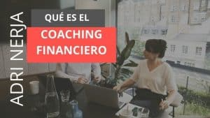 Coaching financiero vs asesor financiero
