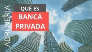 Qué es la banca privada